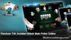 Panduan Trik Andalan Untuk Main Poker Online