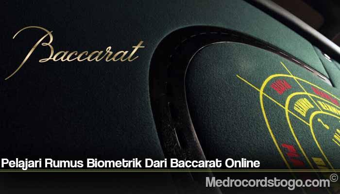 Pelajari Rumus Biometrik Dari Baccarat Online
