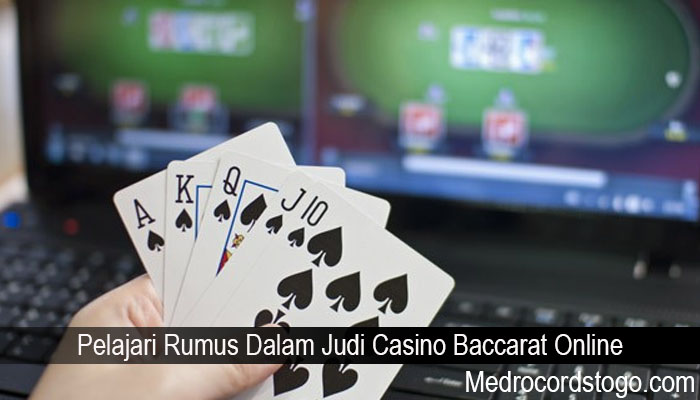 Pelajari Rumus Dalam Judi Casino Baccarat Online