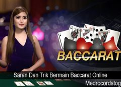 Saran Dan Trik Bermain Baccarat Online