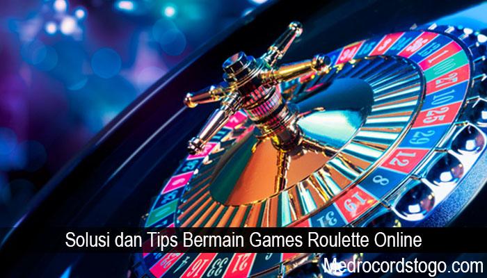 Solusi dan Tips Bermain Games Roulette Online