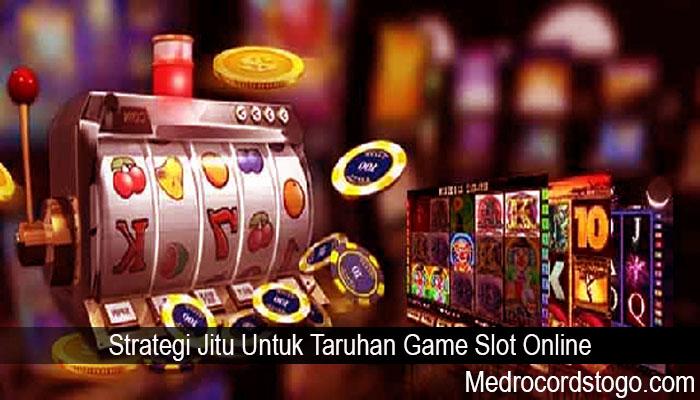 Strategi Jitu Untuk Taruhan Game Slot Online