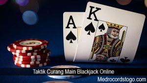 Taktik Curang Main Blackjack Online