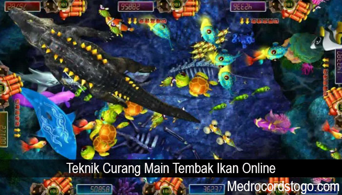Teknik Curang Main Tembak Ikan Online