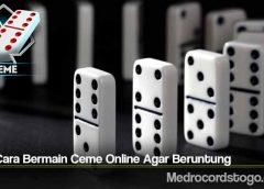 Tips Cara Bermain Ceme Online Agar Beruntung