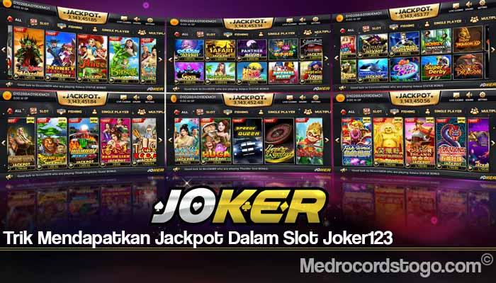 Trik Mendapatkan Jackpot Dalam Slot Joker123
