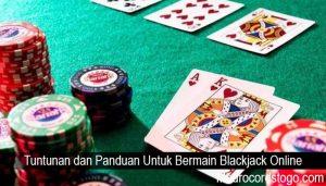 Tuntunan dan Panduan Untuk Bermain Blackjack Online
