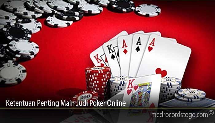 Ketentuan Penting Main Judi Poker Online