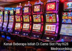 Kenali Beberapa Istilah Di Game Slot Play1628
