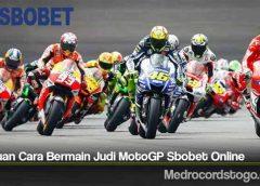 Panduan Cara Bermain Judi MotoGP Sbobet Online