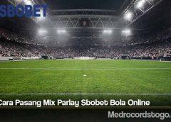 Tips Cara Pasang Mix Parlay Sbobet Bola Online